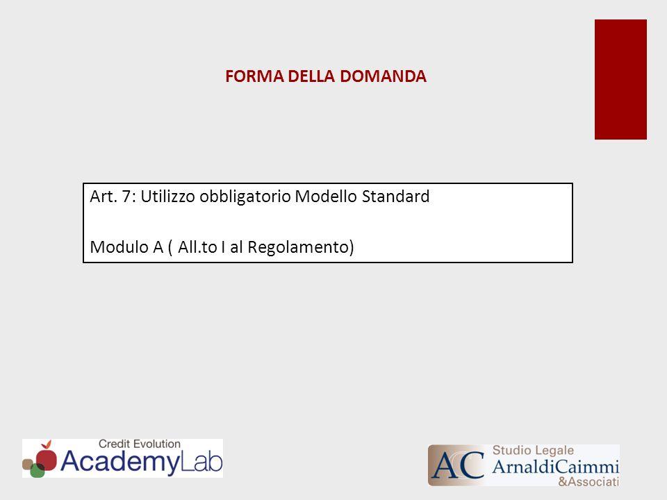 FORMA DELLA DOMANDA Art. 7: Utilizzo obbligatorio Modello Standard.