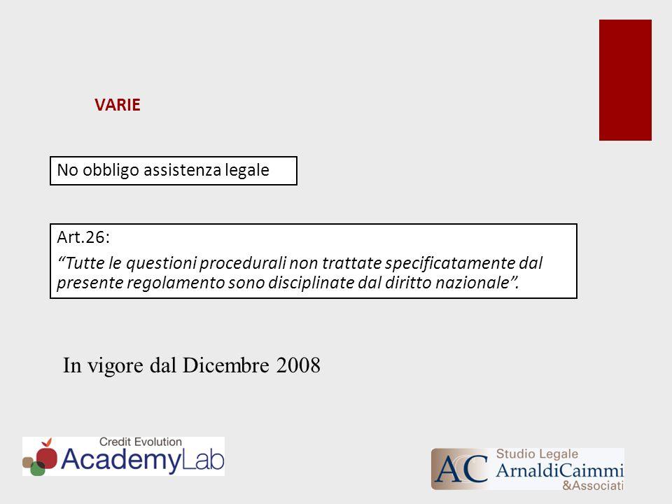 In vigore dal Dicembre 2008 VARIE No obbligo assistenza legale Art.26: