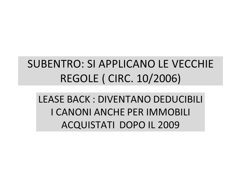 SUBENTRO: SI APPLICANO LE VECCHIE REGOLE ( CIRC. 10/2006)