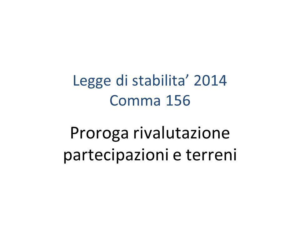 Legge di stabilita' 2014 Comma 156