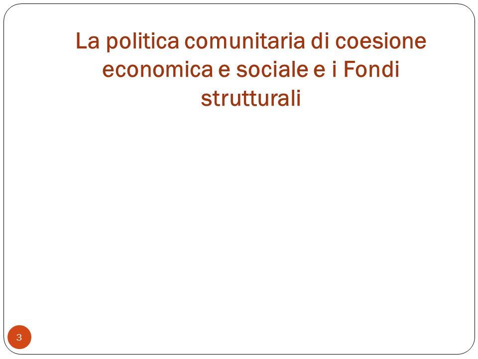 La politica comunitaria di coesione economica e sociale e i Fondi strutturali