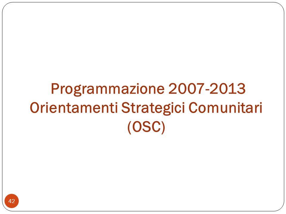 Programmazione 2007-2013 Orientamenti Strategici Comunitari (OSC)
