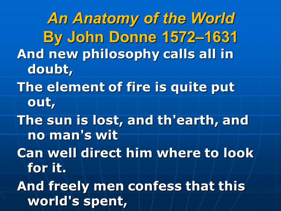 An Anatomy of the World By John Donne 1572–1631