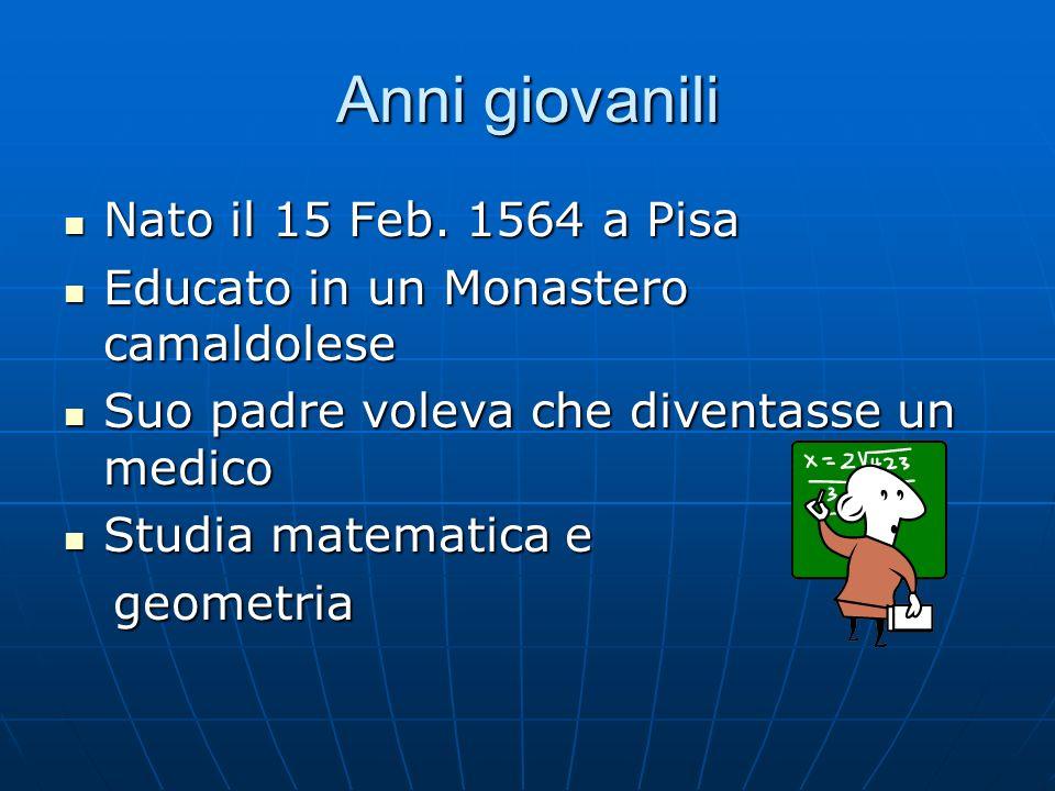 Anni giovanili Nato il 15 Feb. 1564 a Pisa