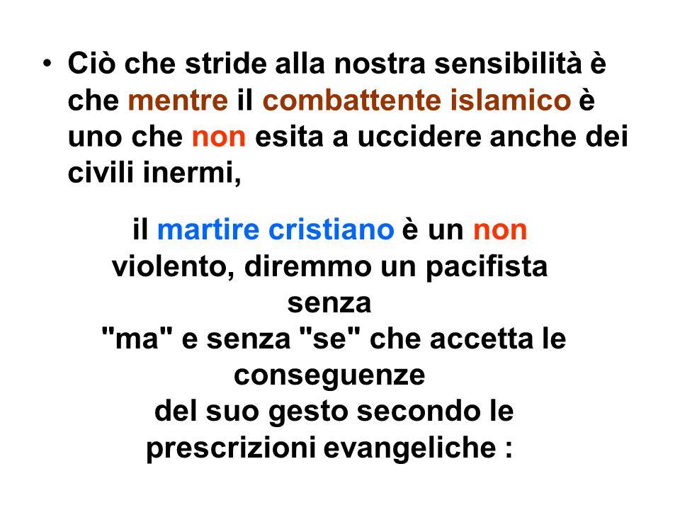 il martire cristiano è un non violento, diremmo un pacifista senza