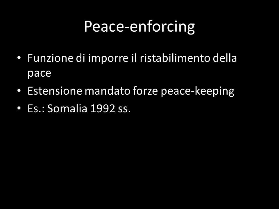 Peace-enforcing Funzione di imporre il ristabilimento della pace