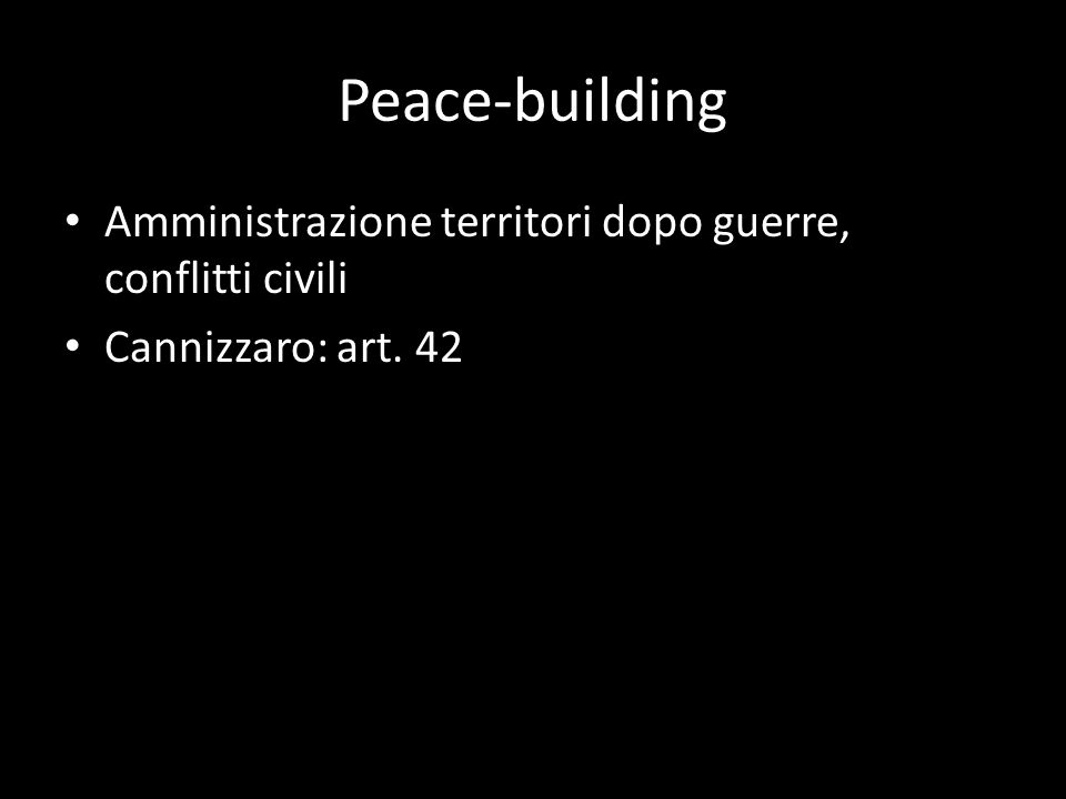 Peace-building Amministrazione territori dopo guerre, conflitti civili