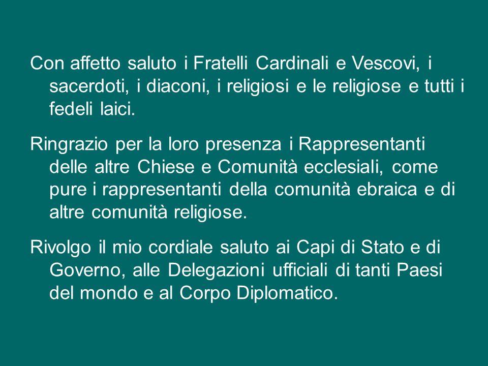 Con affetto saluto i Fratelli Cardinali e Vescovi, i sacerdoti, i diaconi, i religiosi e le religiose e tutti i fedeli laici.