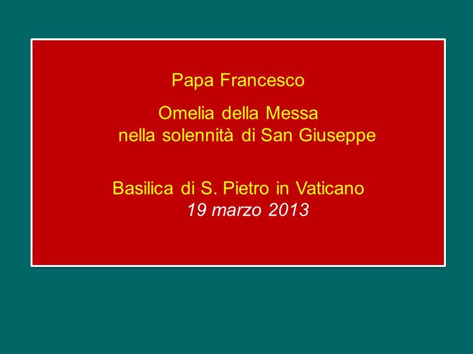 Papa Francesco Omelia della Messa nella solennità di San Giuseppe Basilica di S.