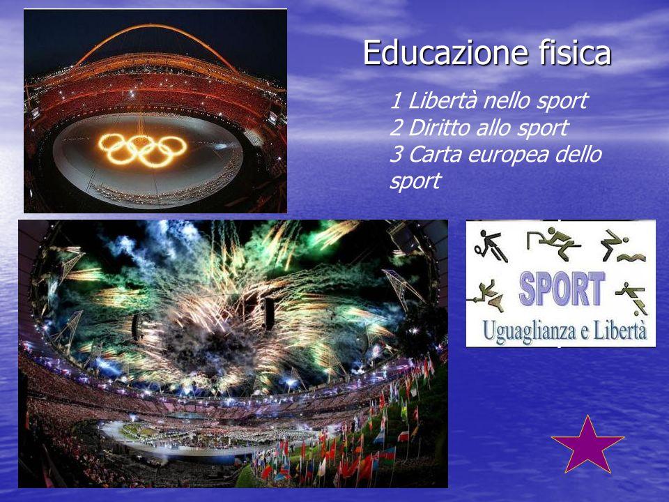 Educazione fisica 1 Libertà nello sport 2 Diritto allo sport