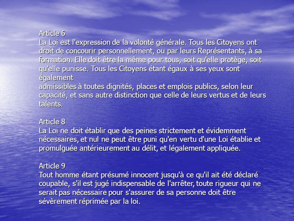Article 6 La Loi est l expression de la volonté générale. Tous les Citoyens ont.