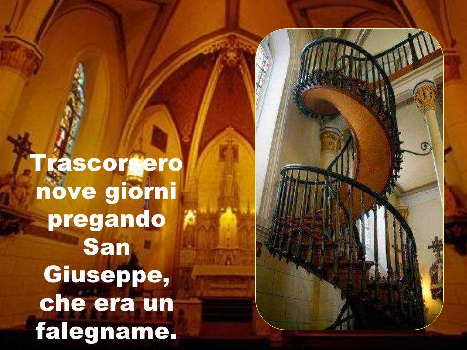 Trascorsero nove giorni pregando San Giuseppe, che era un falegname.