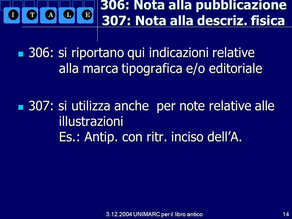 306: Nota alla pubblicazione 307: Nota alla descriz. fisica