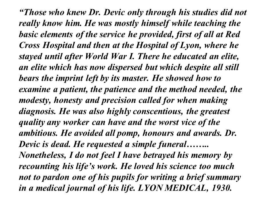 Those who knew Dr. Devic only through his studies did not really know him.