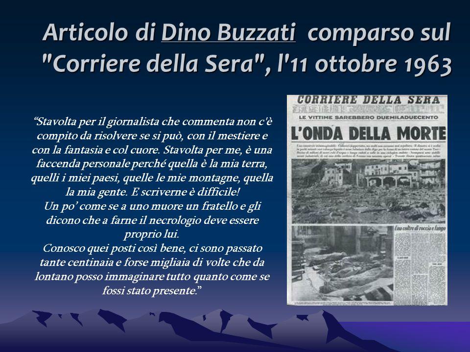 Articolo di Dino Buzzati comparso sul Corriere della Sera , l 11 ottobre 1963