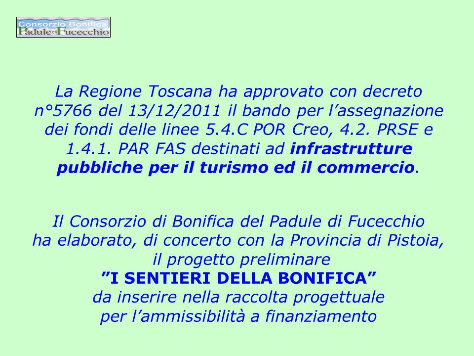 La Regione Toscana ha approvato con decreto n°5766 del 13/12/2011 il bando per l'assegnazione dei fondi delle linee 5.4.C POR Creo, 4.2.
