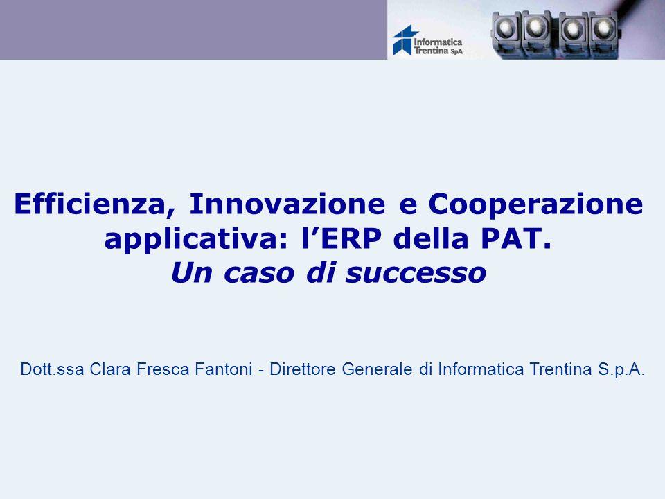 29/03/2017 Efficienza, Innovazione e Cooperazione applicativa: l'ERP della PAT. Un caso di successo.