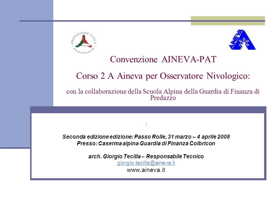 Convenzione AINEVA-PAT Corso 2 A Aineva per Osservatore Nivologico: con la collaborazione della Scuola Alpina della Guardia di Finanza di Predazzo