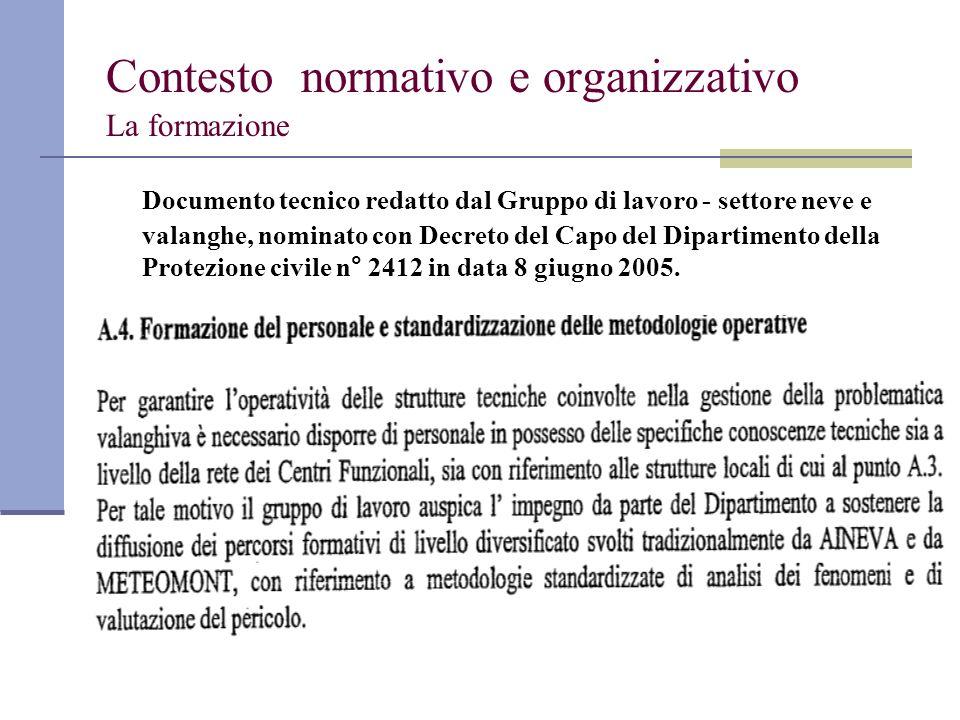 Contesto normativo e organizzativo La formazione