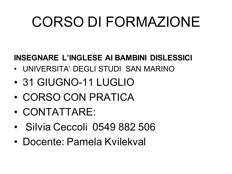 CORSO DI FORMAZIONE 31 GIUGNO-11 LUGLIO CORSO CON PRATICA CONTATTARE: