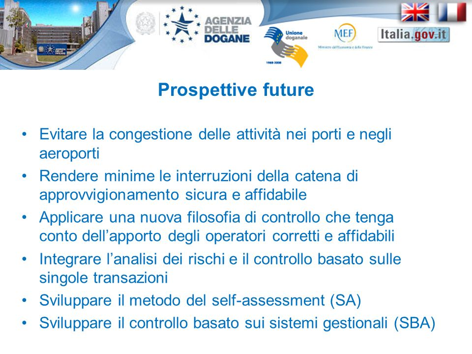 Prospettive future Evitare la congestione delle attività nei porti e negli aeroporti.