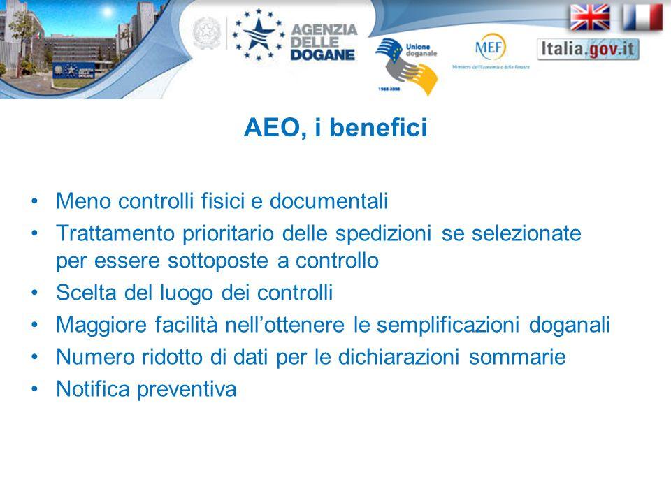 AEO, i benefici Meno controlli fisici e documentali