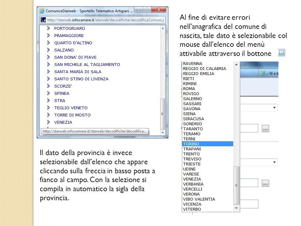 Al fine di evitare errori nell'anagrafica del comune di nascita, tale dato è selezionabile col mouse dall'elenco del menù attivabile attraverso il bottone