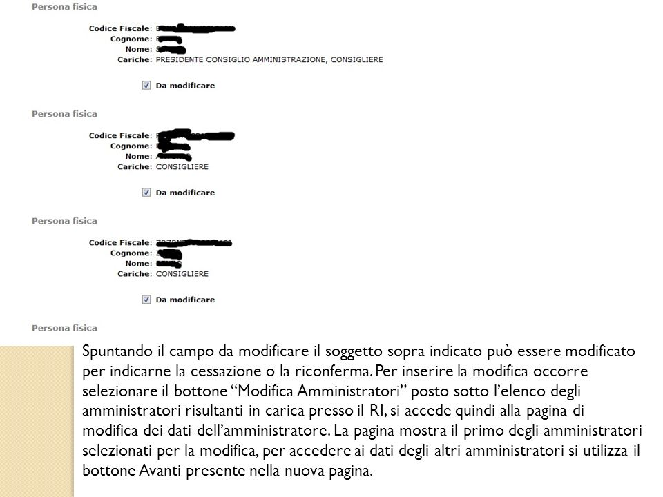 Spuntando il campo da modificare il soggetto sopra indicato può essere modificato per indicarne la cessazione o la riconferma.