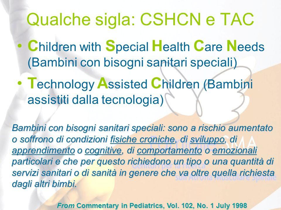 Qualche sigla: CSHCN e TAC
