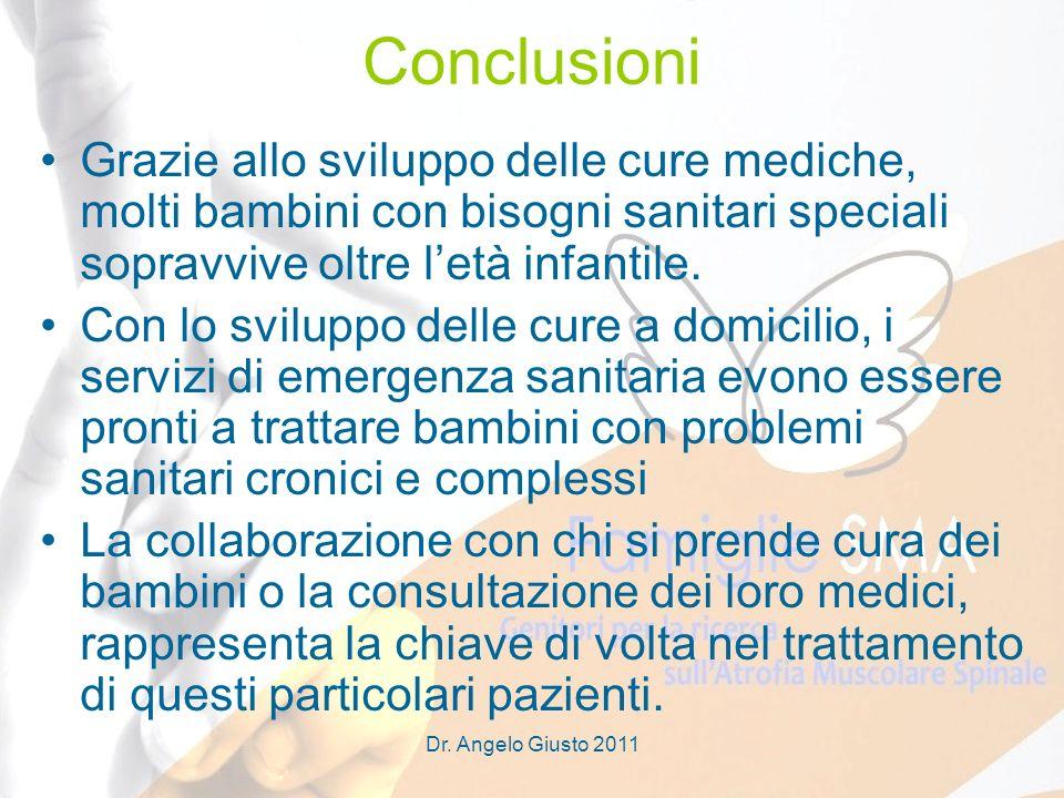 Conclusioni Grazie allo sviluppo delle cure mediche, molti bambini con bisogni sanitari speciali sopravvive oltre l'età infantile.