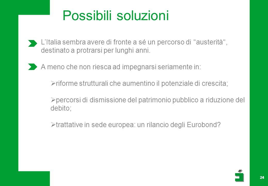 Possibili soluzioni L'Italia sembra avere di fronte a sé un percorso di ʺausteritàʺ, destinato a protrarsi per lunghi anni.