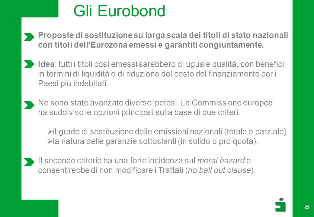 Gli Eurobond Proposte di sostituzione su larga scala dei titoli di stato nazionali. con titoli dell'Eurozona emessi e garantiti congiuntamente.