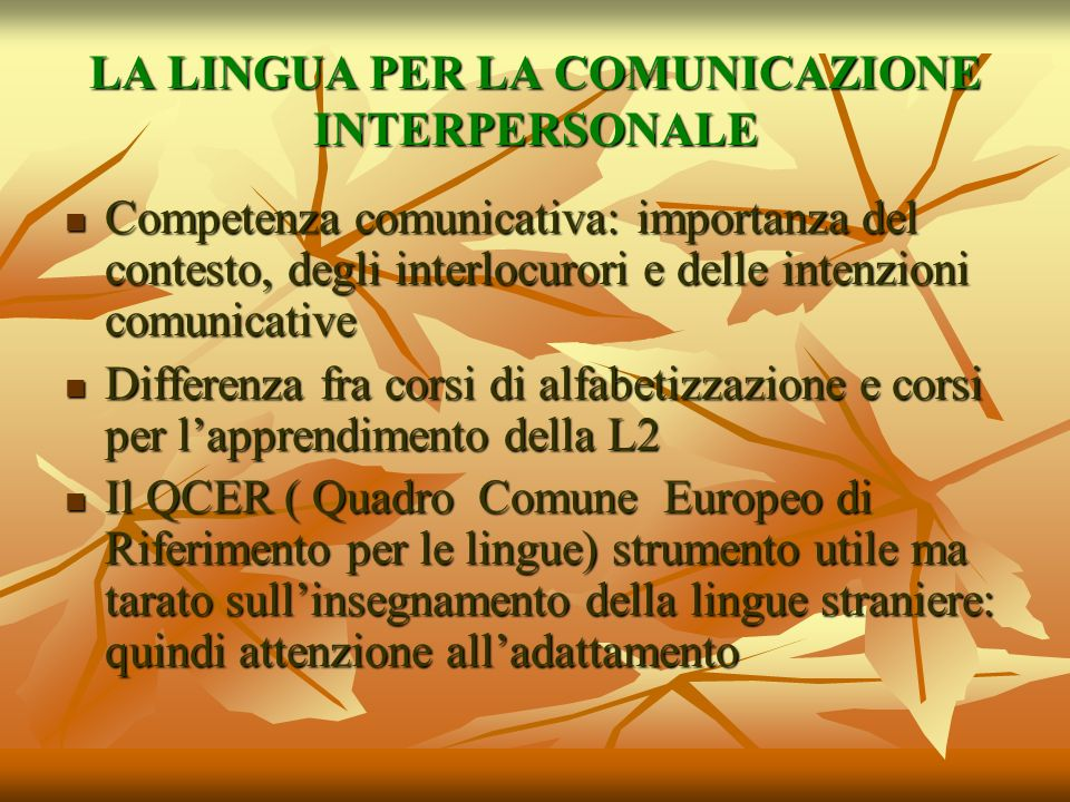 LA LINGUA PER LA COMUNICAZIONE INTERPERSONALE