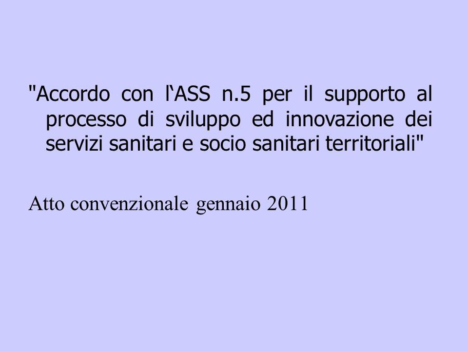 Accordo con l'ASS n.5 per il supporto al processo di sviluppo ed innovazione dei servizi sanitari e socio sanitari territoriali