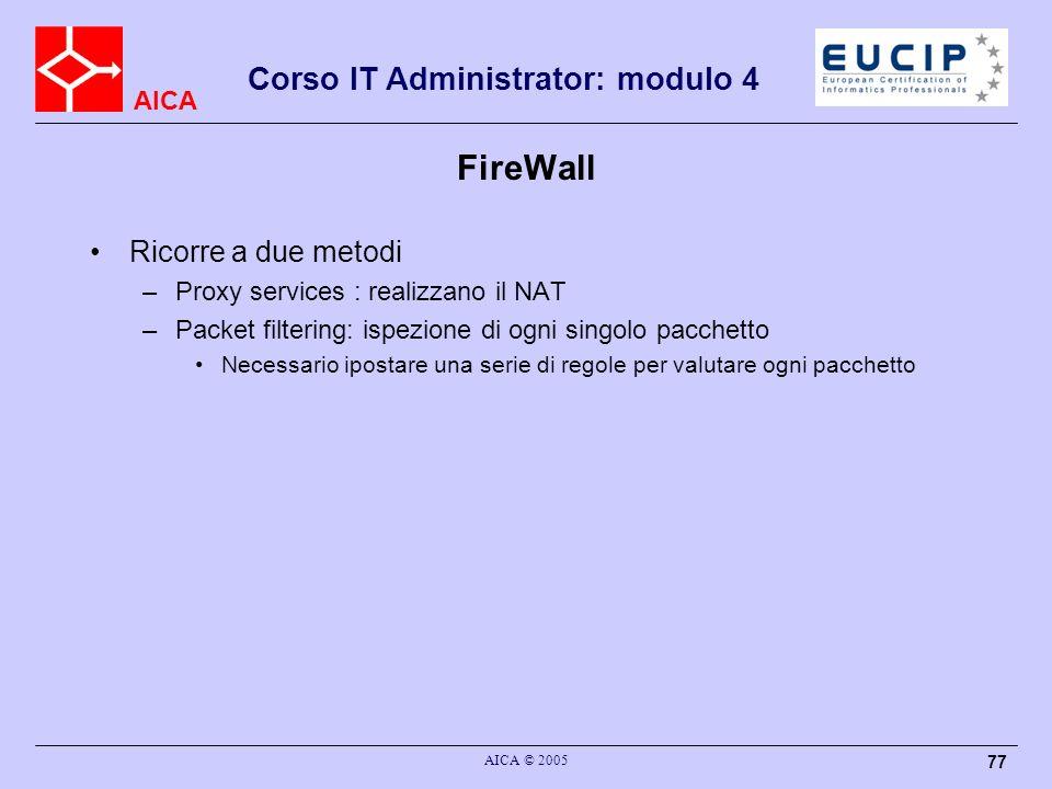 FireWall Ricorre a due metodi Proxy services : realizzano il NAT