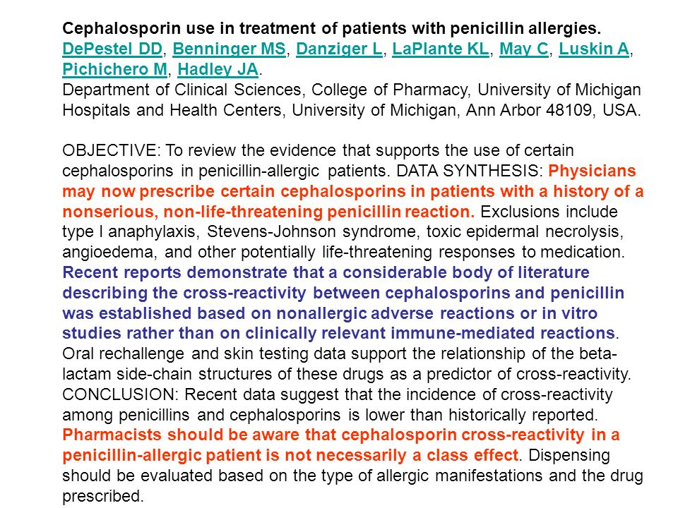 Cephalosporin use in treatment of patients with penicillin allergies.
