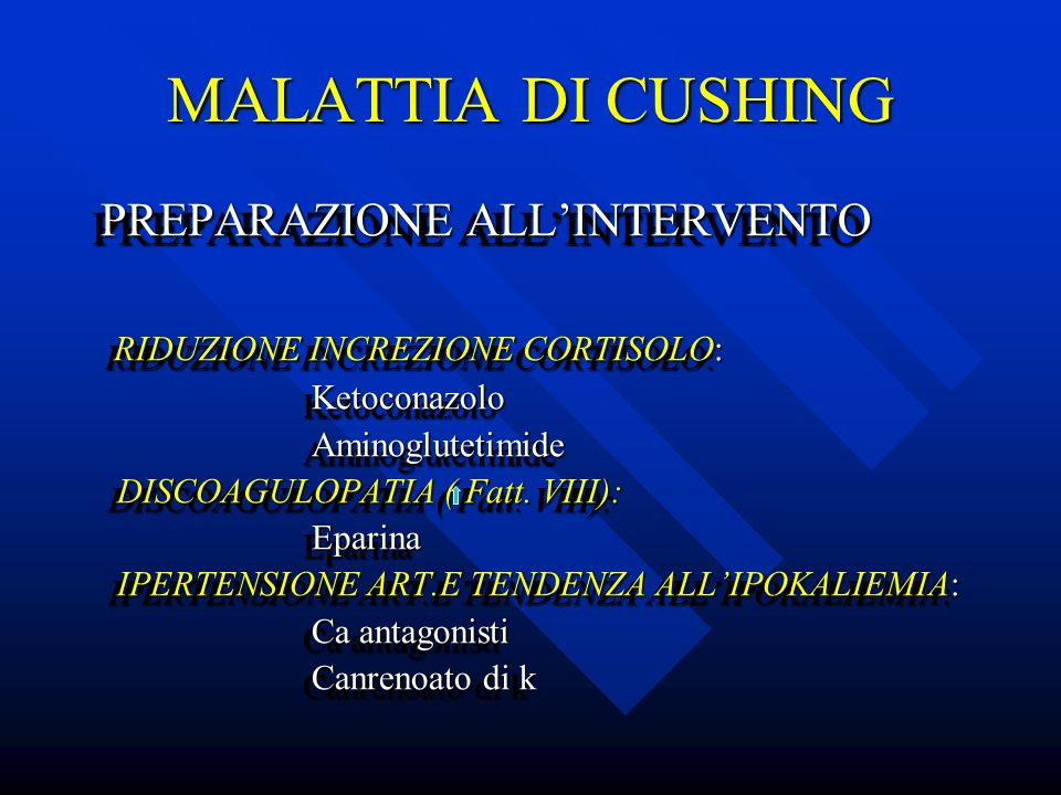 MALATTIA DI CUSHING RIDUZIONE INCREZIONE CORTISOLO: