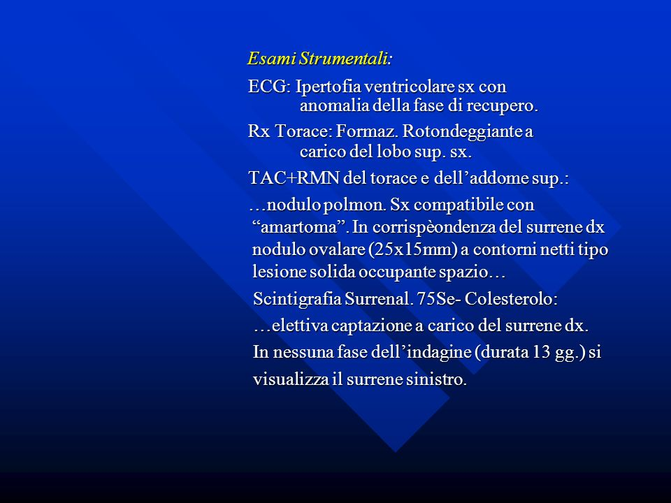 Esami Strumentali: ECG: Ipertofia ventricolare sx con