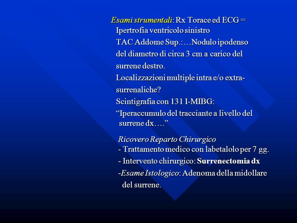 Esami strumentali: Rx Torace ed ECG =