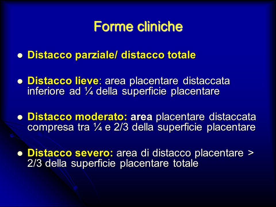 Forme cliniche Distacco parziale/ distacco totale