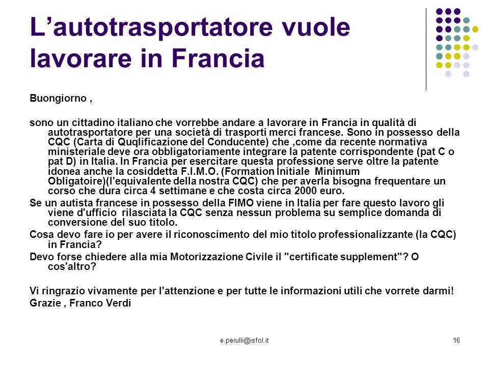 L'autotrasportatore vuole lavorare in Francia