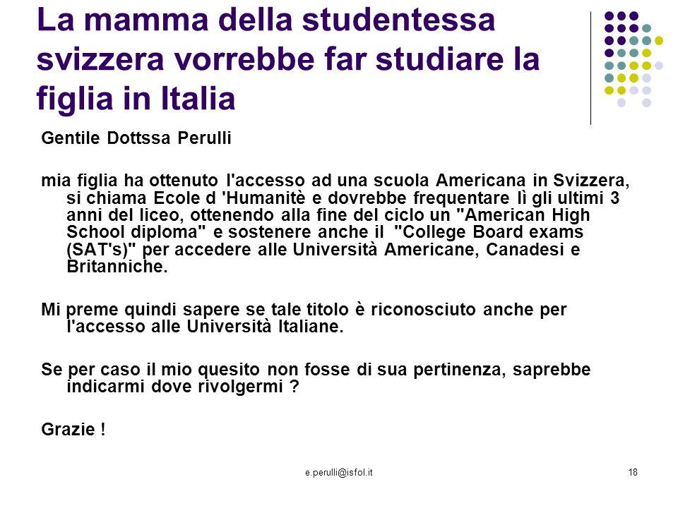 La mamma della studentessa svizzera vorrebbe far studiare la figlia in Italia