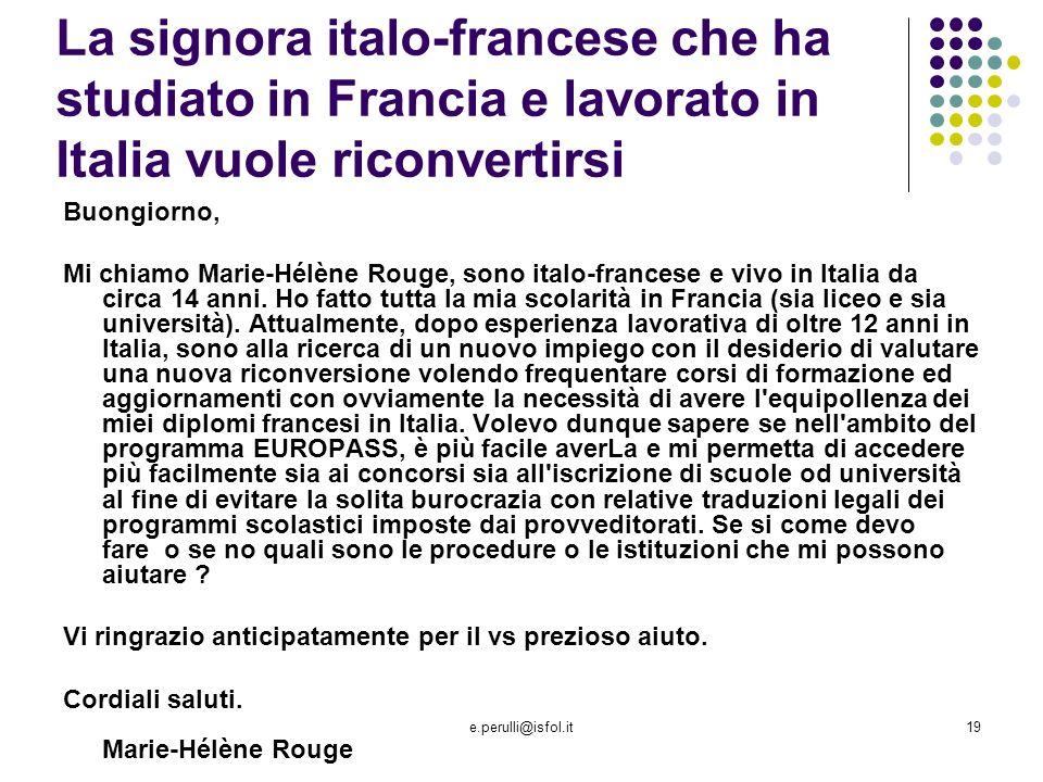 La signora italo-francese che ha studiato in Francia e lavorato in Italia vuole riconvertirsi