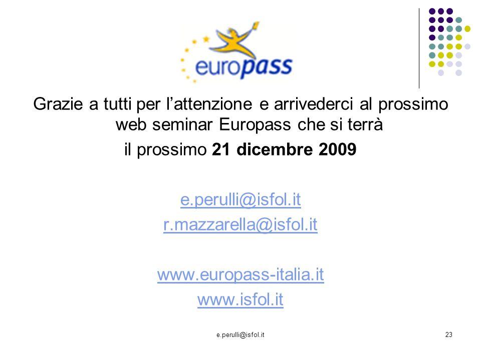 Grazie a tutti per l'attenzione e arrivederci al prossimo web seminar Europass che si terrà