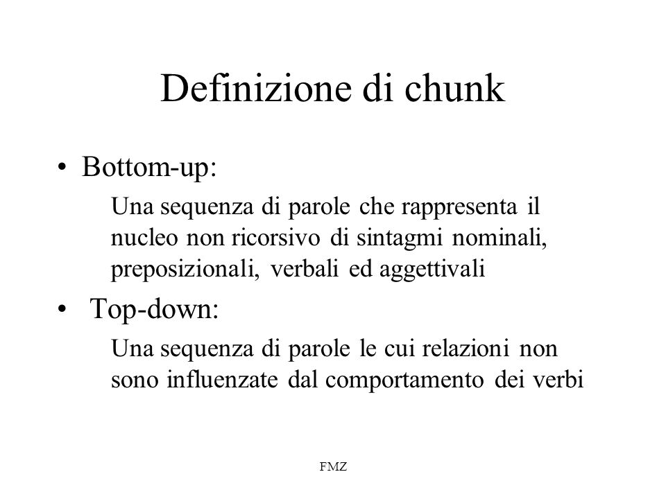 Definizione di chunk Bottom-up: Top-down: