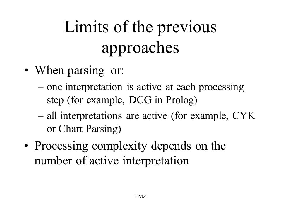 Limits of the previous approaches