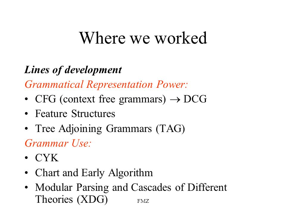 Where we worked Lines of development Grammatical Representation Power: