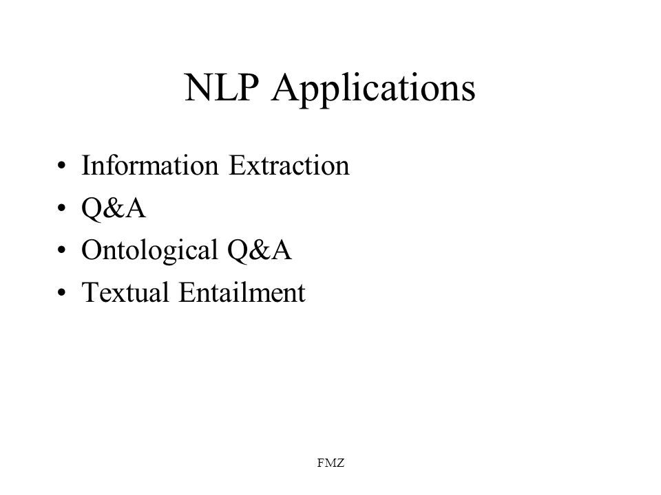 NLP Applications Information Extraction Q&A Ontological Q&A