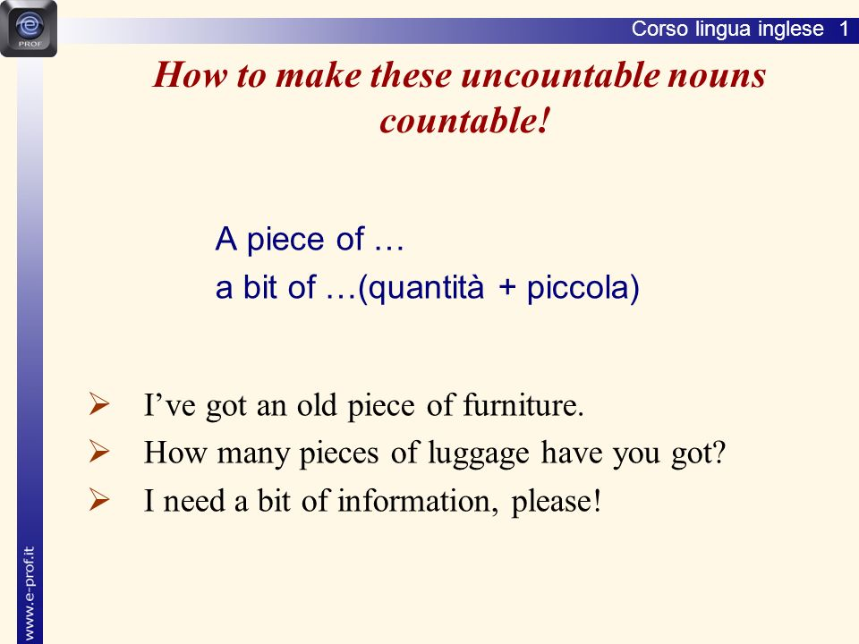 How to make these uncountable nouns countable!