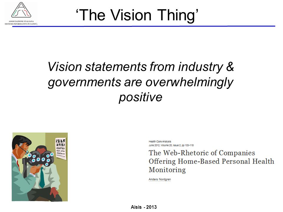 'The Vision Thing' Vision statements from industry & governments are overwhelmingly positive